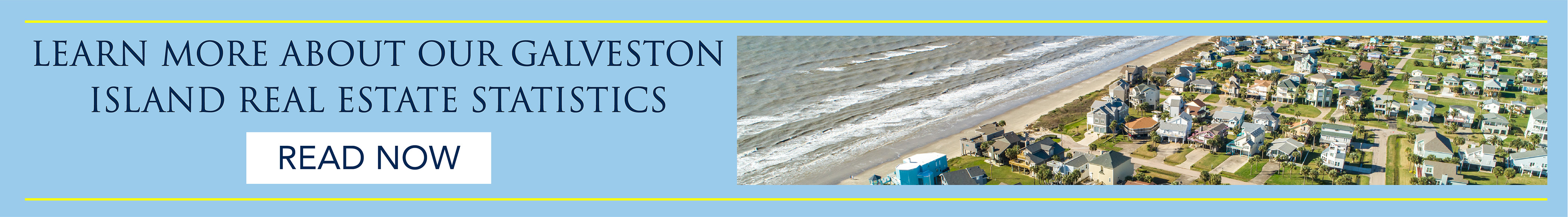 banner image learn more about our galveston island real estate statistics