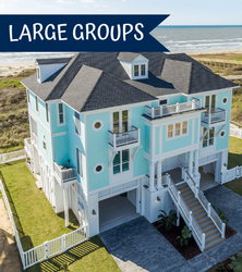 Galveston Large Groups Rental Homes